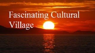 Fascinating Cultural Village August 7,2014