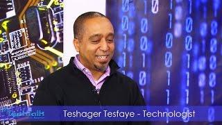 Teshager Tesfaye, Technologist -  TechTalk With Solomon -S9 Ep.4  | tALK sHOW