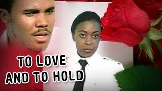 To Love and To Hold - 2014 | Nigerian Movie