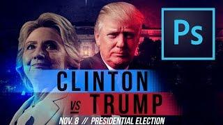 Hillary vs. Trump UFC/Boxing Style Poster in Photoshop CC | Educational