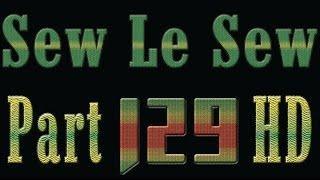Sew Le Sew - Part 129