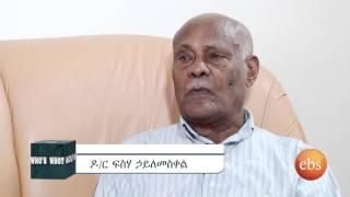 Interview with Dr Fisha H/Meskel - Who's Who - season 03 Part 03 | Talk Show