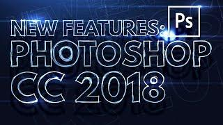 Five NEW Things in Photoshop CC 2018 That You MUST Know! | Educational