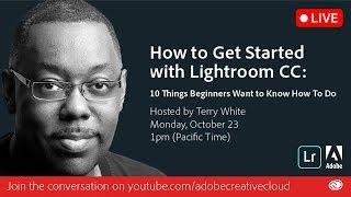 How to Get Started with Lightroom CC (cloud based): 10 Things Beginners Want to Know How to Do