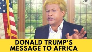 Donald Trump's Message to Africa | Comedy