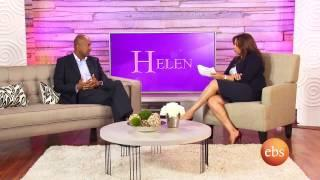 Interview with  Haddis Tadesse, Country Representative  Gates Foundation / Helen Show