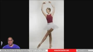 Terry White Live - Retouching Images from My Ballerina Shoot using Photoshop CC - Edyucational