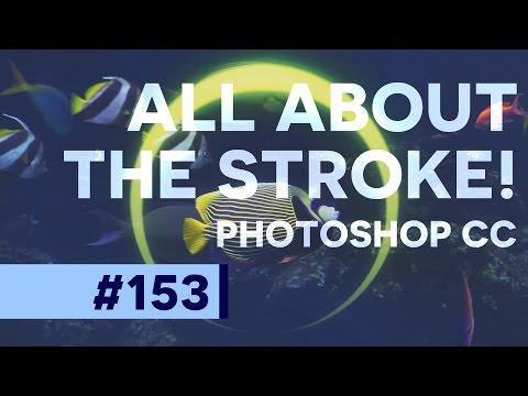 All About the STROKE Feature - Photoshop CC | Educational
