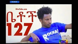 Betoch -- Part 127 | Comedy Drama