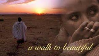 A Walk to Beautiful -The difficult journey of women in Ethiopia  / Documentary