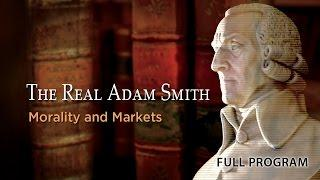 The Real Adam Smith: Morality and Markets | Documentary